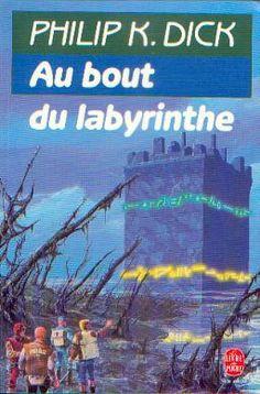 Publication: Au bout du labyrinthe Authors: Philip K. Dick Year: 1987-10-00 ISBN: 2-253-04311-7 [978-2-253-04311-9] Publisher: Le Livre de Poche Pub. Series: Le Livre de Poche - Science Fiction Pub. Series #: 7085  Cover: Manchu