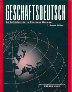 Geschäftsdeutsch : an introduction to business German / Gudrun Clay