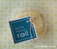Cute gift ideas - I like the way you roll free printable attached to a cinnamon roll