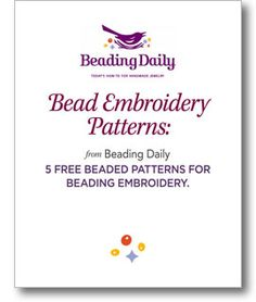 Bead Embroidery Patterns: 5 Free Beaded Patterns for Beading Embroidery