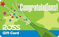 A giftcard at Ross. There is a store in 39th street in Independence, or you can go to the attached link and buy it.