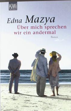 Über mich sprechen wir ein andermal: Roman von Edna Mazya http://www.amazon.de/dp/3462042076/ref=cm_sw_r_pi_dp_QuHtvb0G4RPCY