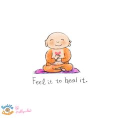 *Today's Buddha Doodle* - Feel it to heal it