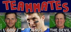 Who ever would have thought these three biblical forces would join together and be a part of the same New England Patriots football team?