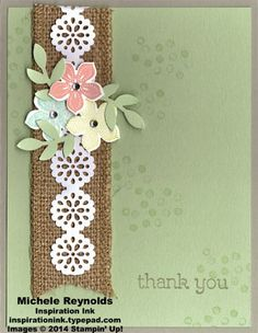 The strip of burlap ribbon gives a rustic feel to this handmade thank you card.  The white lace tape on top with the pastel flowers from Petite Flowers definitely lends a feminine touch.