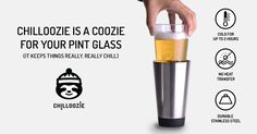 Chilloozie Kitchen Aide, No Heat, Heat Transfer, Pint Glass, Chill, Cool Stuff, Pints, Cool Things, Beer Glassware