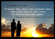 """HW5}  Prophet Mohammad (pbuh) said:  """"The rights your wife has on you are that you feed her when you eat & clothe her when you clothe yourself &that you do not hit her on the face or call her ugly, &that you do not separate from her except in the house."""""""