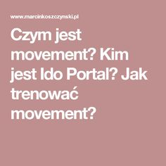 Czym jest movement? Kim jest Ido Portal? Jak trenować movement?
