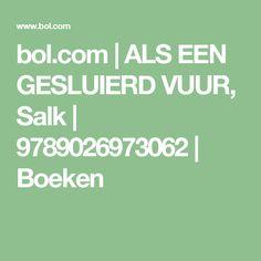 bol.com | ALS EEN GESLUIERD VUUR, Salk | 9789026973062 | Boeken
