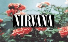 nirvana... one of my favorite bands