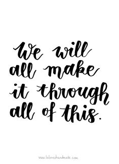 Free Handlettering Printable: We'll Make It Through This Tombow Pens, Posca, Make It Through, Brush Lettering, Brush Pen, Wise Words, Printables, Calligraphy, Motivation