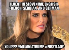 Mrs. Trump ... Will make not only a beautiful First Lady ... But is intelligent!