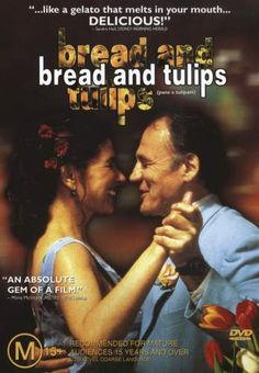 Bread and Tulips  A day trip to Venice is the starting point of a new life.  A woman's fairy tale of hope.  Italy (English subtitles)  First Look Pictures; Directed by Silvio Soldini  Rated PG-13; 114 minutes; 2001