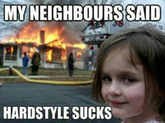 Hardstyle :)