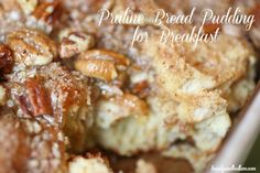 Praline Bread Pudding for Breakfast @Jen (Balancing Beauty and Bedlam/10 Minute Dinners blogs) Overnight Breakfast Praline Bread Pudding