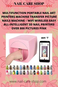 Multifunction Portable Nail Art Printers Machine Transfer Picture Nails Machine – Wifi Wireless Easy All-Intelligent Nail Printers Over 800 Pictures Pink In China, Us Nails, Pink Nails, Nail Design Machine, Nail Art Printer, Mobile Nails, Basic Nails, Best Shave, Photo Printer