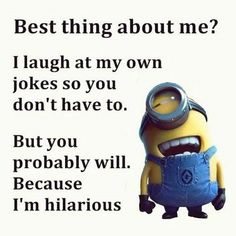45 Funny Quotes Laughing So Hard and Hilarious Memes 26 Cute Minion Quotes, Funny Minion Memes, Minions Quotes, Hilarious Memes, Minion Humor, Memes Humor, Jokes Quotes, Funny Humor, Life Quotes