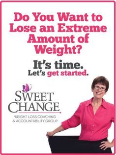 Sweet Change weight loss coaching and accountability group is not about a diet plan. It's about how to begin your healthy living lifestyle and step into a total transformation� body, soul and spirit.