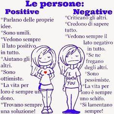 People: positive and negative. Italian Grammar, Italian Vocabulary, Italian Phrases, Italian Words, Italian Quotes, Italian Language, Learn To Speak Italian, Italian Lessons, Learning Italian