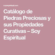 Catálogo de Piedras Preciosas y sus Propiedades Curativas – Soy Espiritual