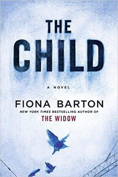 Fiona Barton's The Child makes our list of recommended thriller books to read this year.