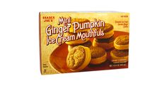 Mini Ginger Pumpkin Ice Cream Mouthfuls from Trader Joe's   Rich, creamy, with soft pumpkin flavor and seasonal spices, like nutmeg, cinnamon, ginger and a hint of cloves, this limited edition, seasonal ice cream is coveted.  Since pumpkin has a natural kinship with warm spices, we sandwiched it between another customer favorite: spicy ginger cookies. They have a kicking attitude that embraces the pumpkin.