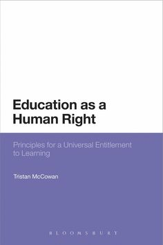 Education as a human right : principles for a universal entitlement to learning / Tristan McCowan