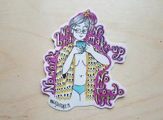 No bra no make-up no to-do list Sticker