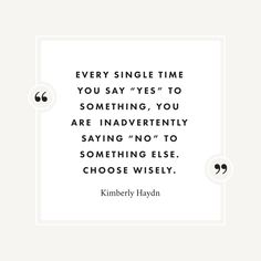 Knowing When To Say No Can Transform Your Business (Or Life!). When you say no, you are inadvertently saying yes to something else. Make your choices wisely, protect your time - it's your greatest asset!