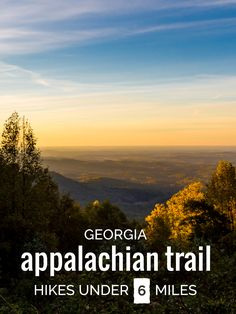 7 Great Georgia hikes on the Appalachian Trail, under 6 miles