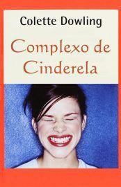 Baixar Livro Complexo de Cinderela - Colette Dowling em PDF, ePub e Mobi ou ler online
