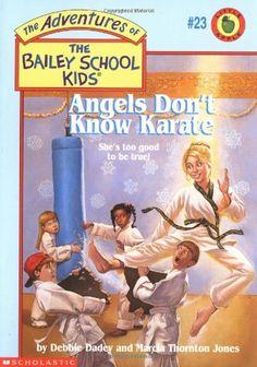 Read Now Angels Don't Know Karate (The Adventures Of The Bailey School Kids Author : Debbie Dadey , Marcia Thornton Jones , et al. Bailey School Kids, Free Books, My Books, Kids Book Club, Aleta, Childhood Days, Reading Levels, Chapter Books, Karate