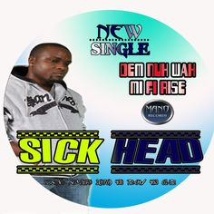 2 - SICK HEAD - DEM NUH WHA SEE MI RISE (CLEAN) MASTER by sick head on SoundCloud