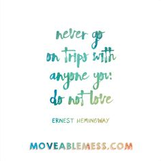 A moveable feast hemingway quotes quotesgram ernest h ernest hemingwaya moveable feast never go on trips with anyone you do not fandeluxe Document