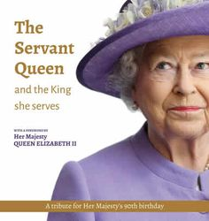Her Majesty the Queen has written the foreword to a very special book being published to celebrate her 90th birthday. The Servant Queen - and the King She ...