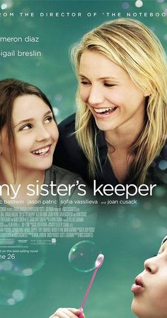Directed by Nick Cassavetes.  With Cameron Diaz, Abigail Breslin, Alec Baldwin, Walter Raney. Anna Fitzgerald looks to earn medical emancipation from her parents who until now have relied on their youngest child to help their leukemia-stricken daughter Kate remain alive.
