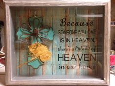 Shadow box with cross and pressed memorial service flower for a loved one ❤️ Because Someone we love is in heaven there's a little bit of heaven in our home