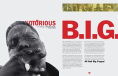 This spread design plays off the persona Biggie has. Though his eyes are not directing us his fingers pointed towards the text are still connecting the two. There is also part of his name that is covered by the man himself but the second part isn't which why my attention is drawn to the right. In small font, yet bolded, is a body of text across the spread that is one of the only balancing force between the two pages contrasting with the white background and tied in with Biggie's collar.