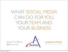 What LinkedIn and Social Media Can Do for You, Your Team and Your Business by Link Humans, via Slideshare