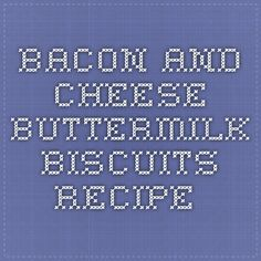 Bacon and Cheese Buttermilk Biscuits Recipe - how much would it slim down if you got rid of the bacon and cheese?