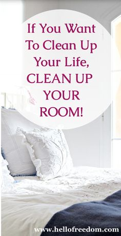 Your living space says a lot more than you think! If You Want To Clean Up Your Life, Clean Up Your Room! www.shainaleis.com