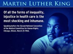 """Of all the forms of inequality, injustice in health care is the most shocking and inhuman."" Dr. Martin Luther King, Jr. #MLK"