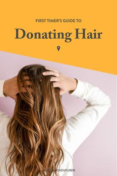 Looking for how and where to donate your hair? Here are the best places and the criteria // Local Adventurer #localadventurer #donate #donation #hair #hairgoals #hairideas #haircare
