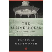 The Summerhouse by Patricia Wentworth