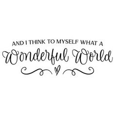 Silhouette Design Store - Search Designs : enjoy the little things in life What A Wonderful World, Wonderful Time, Silhouette Design Studio, Silhouette Cameo Projects, We Will Rock You, Brush Lettering, Sign Quotes, Word Art, Wonders Of The World
