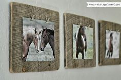 vintage home love (artwork for the wall using barn wood and horse photos found online)
