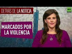 Detrás de la noticia: Marcados por la violencia