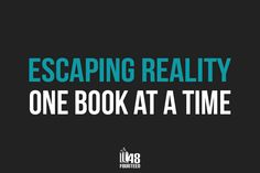 Escaping reality one book at a time...