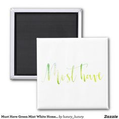 Must Have Green Mint White Home Office Shopping Square Magnet