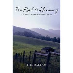 'The Road to Harmony' is an excellent memoir by Dr John Ballam, Director of our Diploma in Creative Writing programme, and is the story of his boyhood in the Appalachian Mountains.